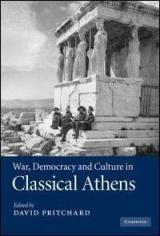 War, Democracy and Culture in Classsical Athens